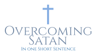 Overcoming Satan In One Short Sentence